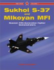 Sukhoi S-37 ad Mikoyan MFI: Russian Fifth-Generation Fighter Demonstrators (Aerofax Series)