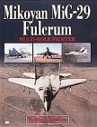 Mikoyan Mig-29 Fulcrum: Multi-Role Fighter